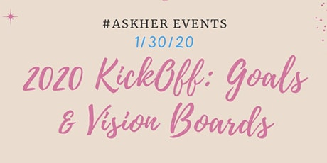 2020 KickOff: Goals and Vision Boards with #AskHer tickets
