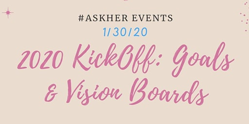 2020 KickOff: Goals and Vision Boards with #AskHer