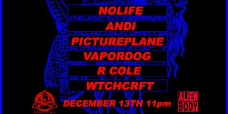 Sinister Current: w/ Nolife, Andi, Pictureplane, Vapordog, R Cole, Wtchcrft tickets