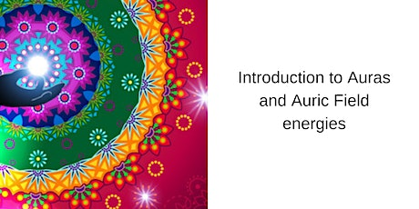 Introduction to auras and auric field energies - Privilege ticket tickets