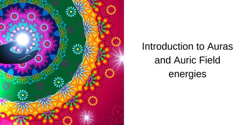 Introduction to auras and auric field energies - Privilege ticket