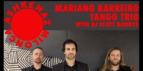 Ashkenaz Milonga: Mariano Barreiro Tango Trio plus DJ Scott Boddye tickets