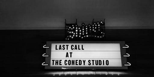 Last Call at The Comedy Studio!