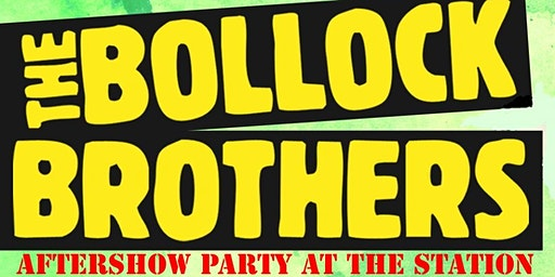 The Bollock Brothers Aftershow Party at The Station