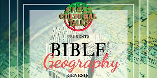 Bible Geography I: Genesis