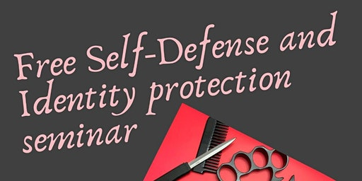 FREE Self-defense and Identity Protection Seminar