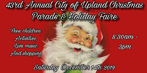 43rd Annual City of Upland Christmas Parade & Holiday Faire