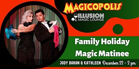 Family Holiday Magic Matinee tickets