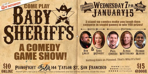 Baby Sheriffs Comedy Game Show with Sara DeForest and Dan Linley and guests