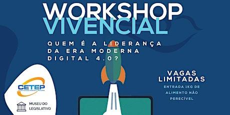 WORKSHOP VIVENCIAL GRATUITO: QUEM É A LIDERANÇA DA ERA MODERNA DIGITAL 4.0? bilhetes