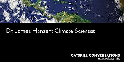 Catskill Conversation with Dr. James Hansen