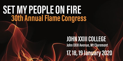 30th Annual Flame Congress - Set My People on Fire