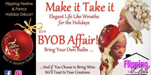 BYOB Affair! Bring Your Own Bulbs Make It Take It Workshop