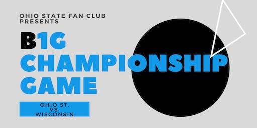 Ohio State Fan Club Presents: BIG 10 Championship Game
