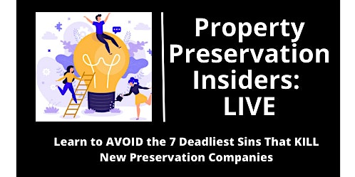 Property Preservation Insiders: LIVE