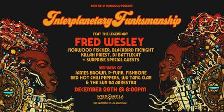 Interplanetary Funk ft Fred Wesley, Norwood Fisher, Blackbird McNight +more tickets