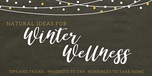 Natural Ideas for Winter Wellness /Coyote Easley