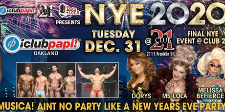 NYE @ Club 21 Hosted by Club Papi tickets
