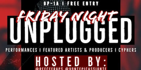 Friday Night  Unplugged Open Mic: hosted by ReeCee Raps & Vonte Picassionte tickets