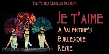 Je T'aime: A Valentine's Burlesque Revue tickets