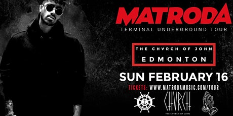 MATRODA - Edmonton [Sunday Feb 16 Long Weekend] tickets