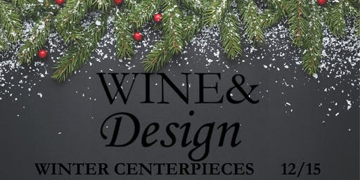 Wine&Design: Winter Centerpiece (12/15)