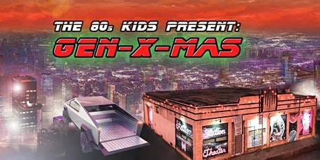 The '80s Kids present Gen-X-Mas: A Holiday Sketch Comedy & Variety Show tickets