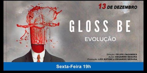 """""""Gloss Be - Evolução"""" - Espetáculo"""