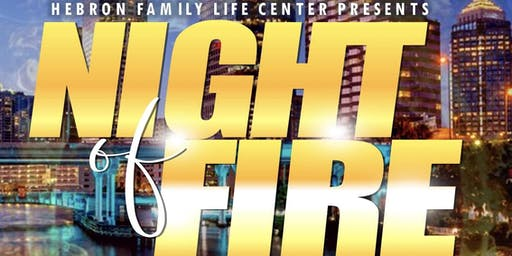 "Hebron Family Life Center presents ""A Night of Fire"""