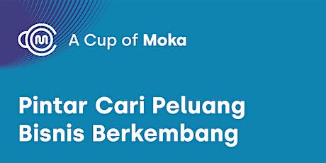 A Cup Of MOKA: Pintar Cari Peluang Bisnis Berkembang tickets