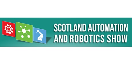 Scotland Automation and Robotics Show tickets