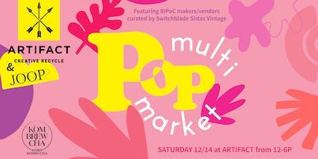 Artifact's MultiPOP Holiday Market!  tickets