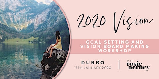 2020 Vision - Goal Setting and Vision Board Making Workshop - DUBBO