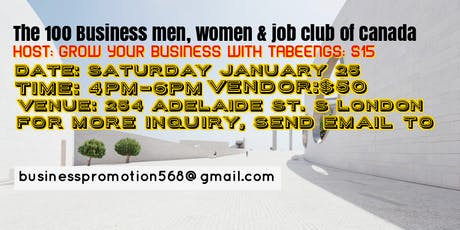 THE 100 BUSINESS MEN, WOMEN & JOB CLUB, HOST GROW YOUR BUSINESS WITH TABEEN tickets