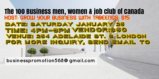 THE 100 BUSINESS MEN, WOMEN & JOB CLUB, HOST GROW YOUR BUSINESS WITH TABEEN