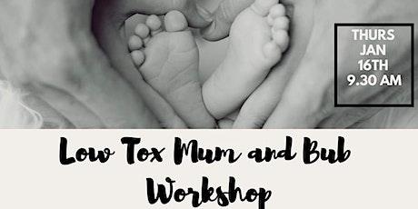 Low Tox Mum & Bub Workshop tickets