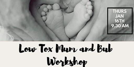 Low Tox Mum & Bub Workshop