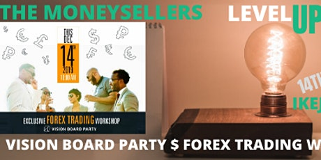 FOREX TRADING WORKSHOP AND VISION BOARD PARTY tickets