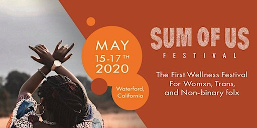 SUM OF US FESTIVAL: The First Wellness Festival For Womxn, Trans, & Non-Binary Folx!