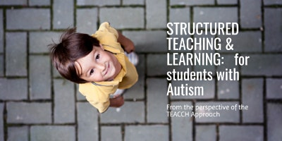 Structured Teaching & Learning:  for students with Autism in the Mainstream classroom
