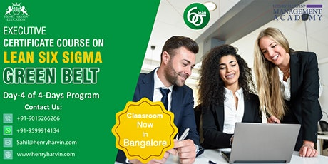 Day 4 Lean Six Sigma Green Belt Course in Bangalore  tickets