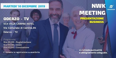 MEETING PRESENTAZIONE BUSINESS - NEWORKOM COMMUNITY - ODERZO (TV) biglietti