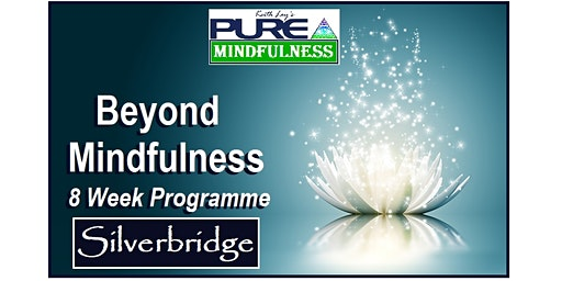 8 Week Pure Mindfulness Programme, Silverbridge