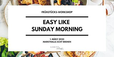Frühstücks-Workshop am 01.03.20 // EASY LIKE SUNDAY MORNING Tickets