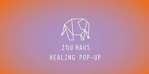ZOU HAUS HEALING POP-UP | REIKI 〰️SHIATSU 〰️ACUPUNCTURE 〰️YOGA〰️SOUND BATH