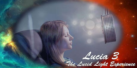 Lucia No3 - the Lucid Light Experience Cambridge  tickets
