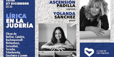 Lírica en La Judería: Ascensión Padilla, soprano - Yolanda Sánchez, piano entradas