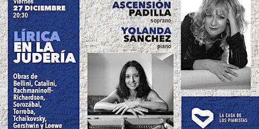 Lírica en La Judería: Ascensión Padilla, soprano - Yolanda Sánchez, piano