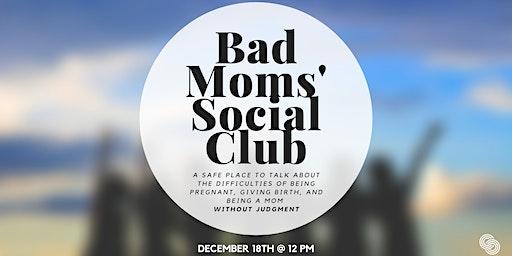 Bad Moms' Social Cllub
