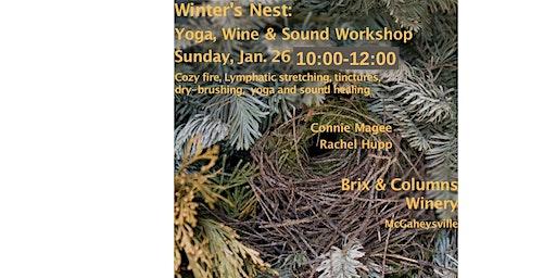 Winter's Nest Workshop  - Yoga, Wine and Sound
